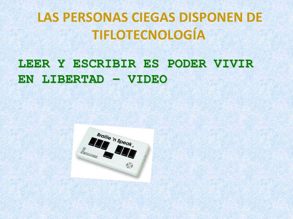 LAS PERSONAS CIEGAS DISPONEN DE TIFLOTECNOLOGÍA