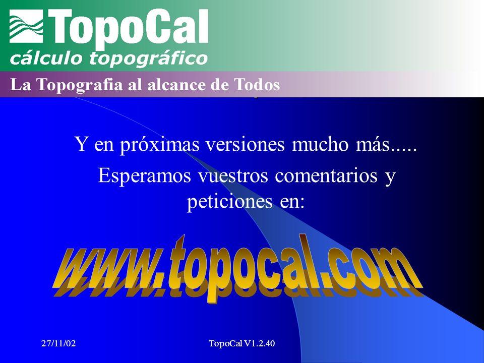 TopoCal www.topocal.com Y en próximas versiones mucho más.....