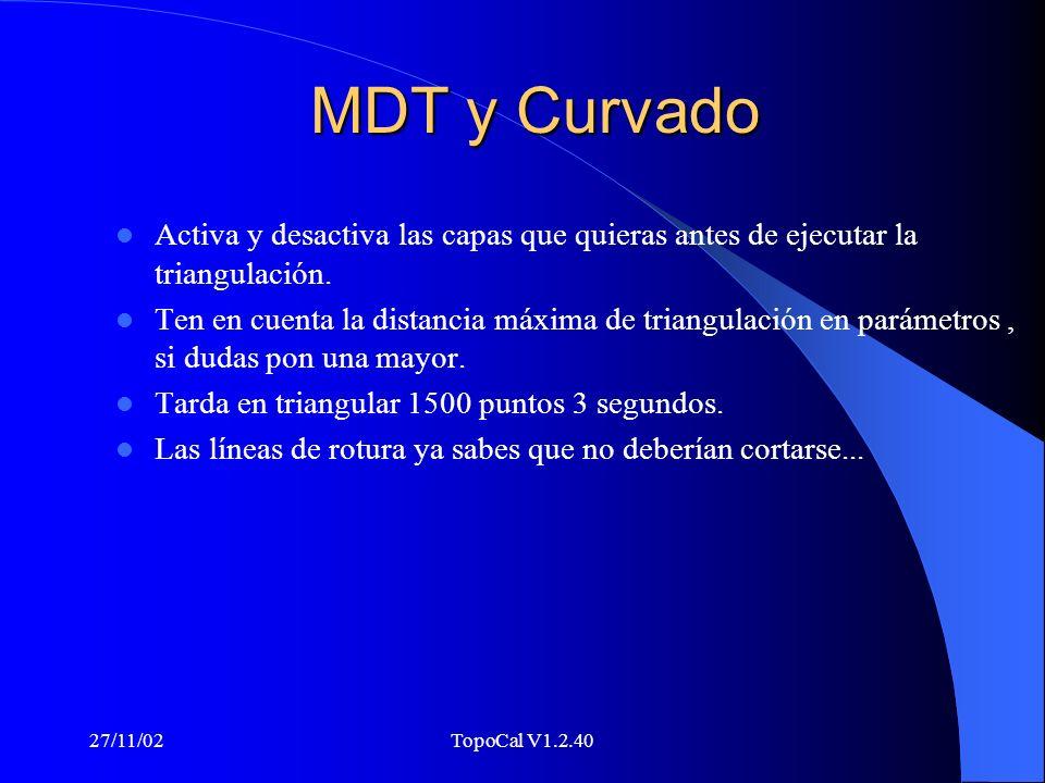 MDT y Curvado Activa y desactiva las capas que quieras antes de ejecutar la triangulación.