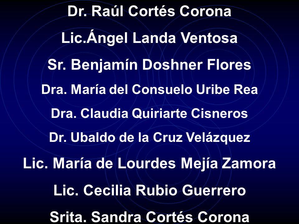 Lic.Ángel Landa Ventosa Sr. Benjamín Doshner Flores