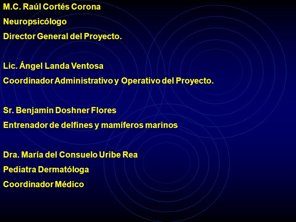 M.C. Raúl Cortés Corona Neuropsicólogo. Director General del Proyecto. Lic. Ángel Landa Ventosa.