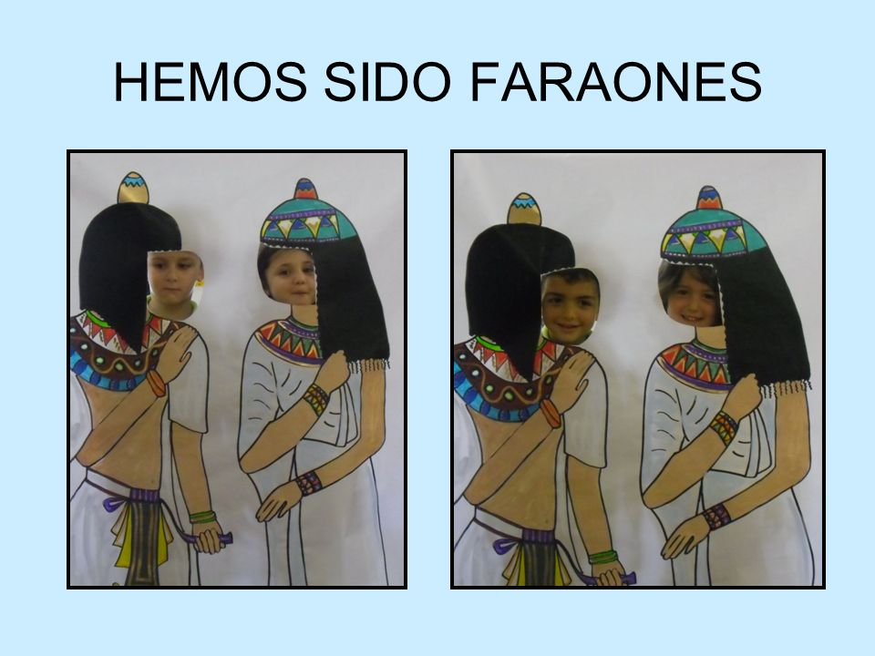 HEMOS SIDO FARAONES