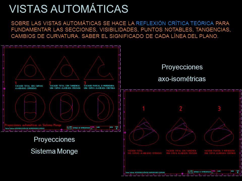 VISTAS AUTOMÁTICAS Proyecciones axo-isométricas