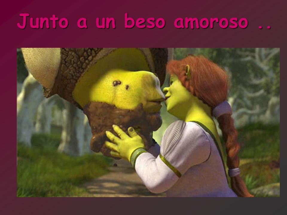 Junto a un beso amoroso ..