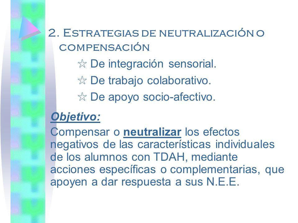 2. Estrategias de neutralización o compensación