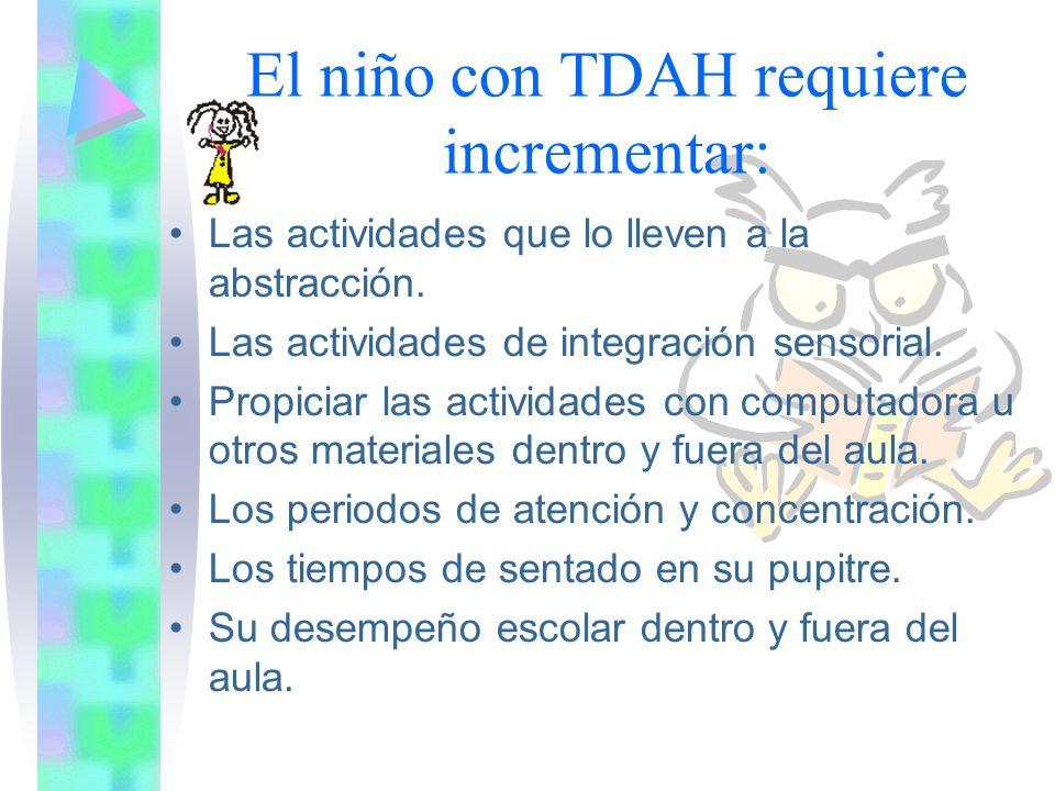 El niño con TDAH requiere incrementar: