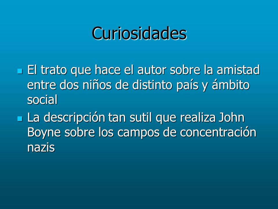 Curiosidades El trato que hace el autor sobre la amistad entre dos niños de distinto país y ámbito social.