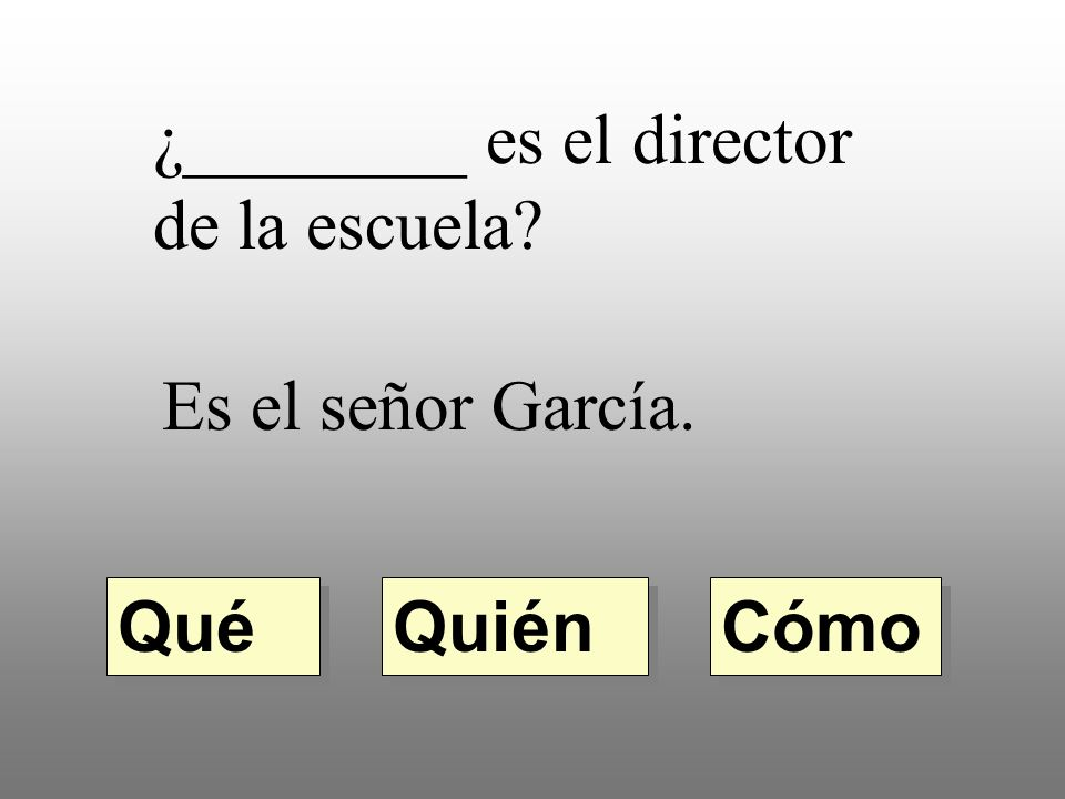 ¿________ es el director de la escuela