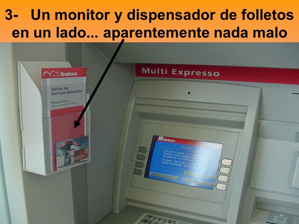 3- Un monitor y dispensador de folletos en un lado