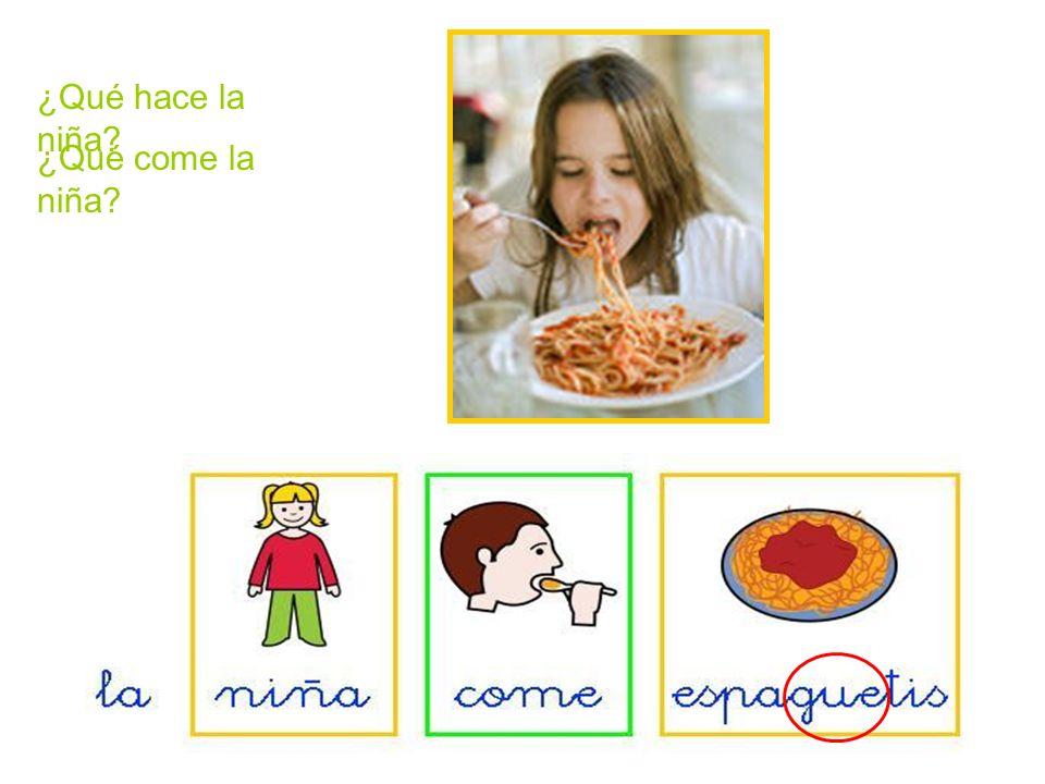 ¿Qué hace la niña ¿Qué come la niña