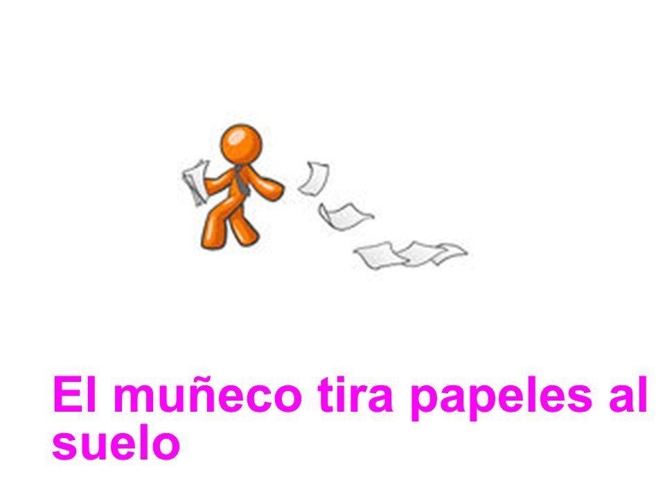 El muñeco tira papeles al suelo