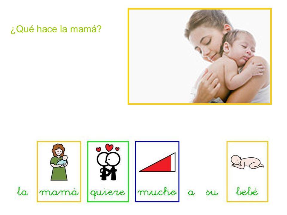¿Qué hace la mamá