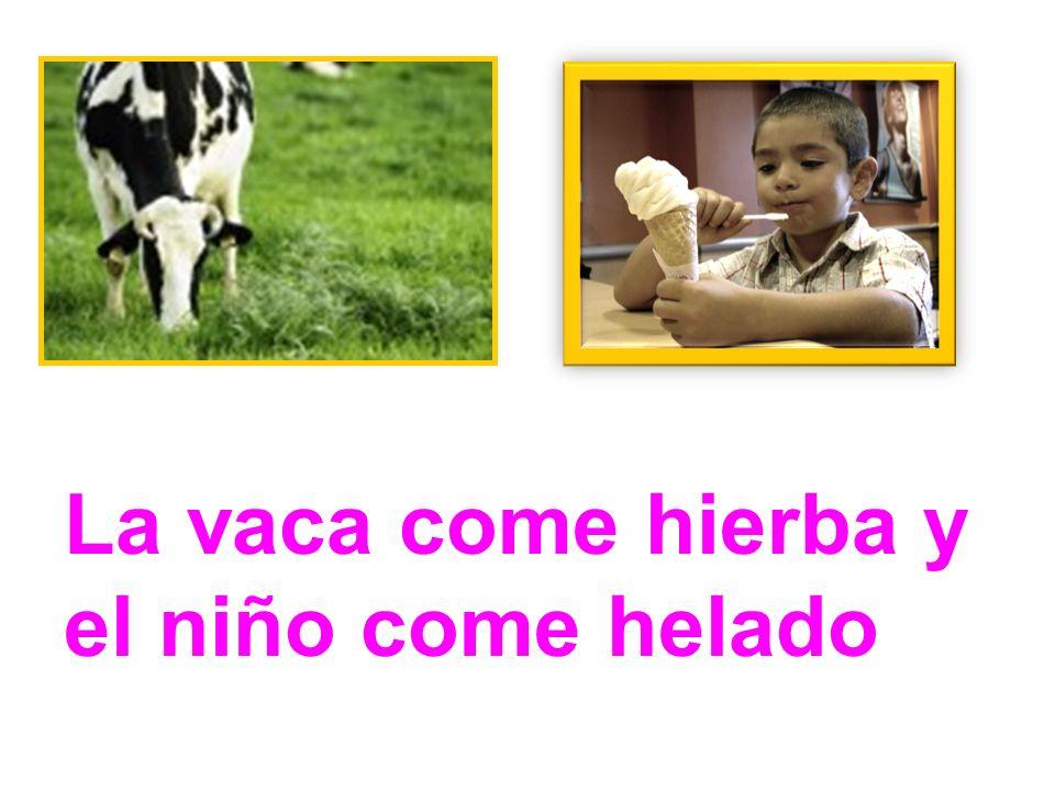 La vaca come hierba y el niño come helado