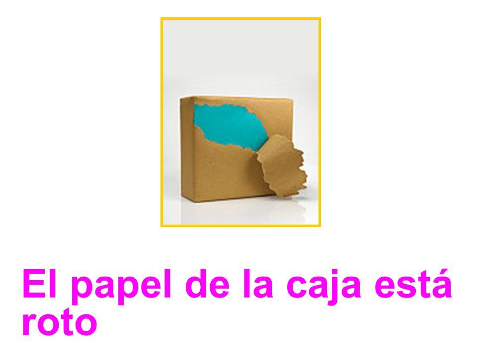 El papel de la caja está roto