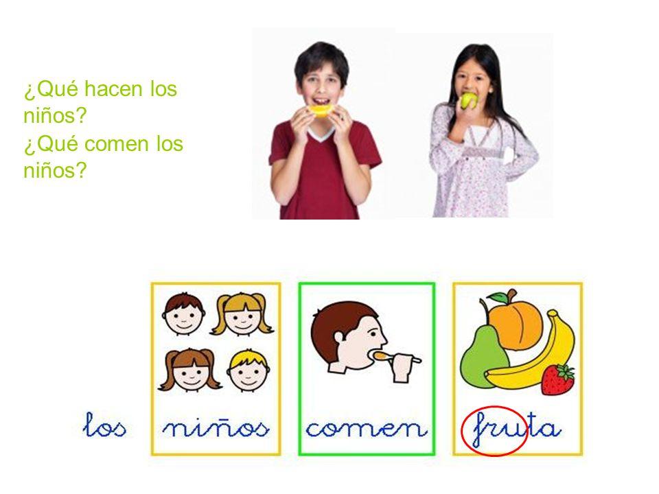 ¿Qué hacen los niños ¿Qué comen los niños