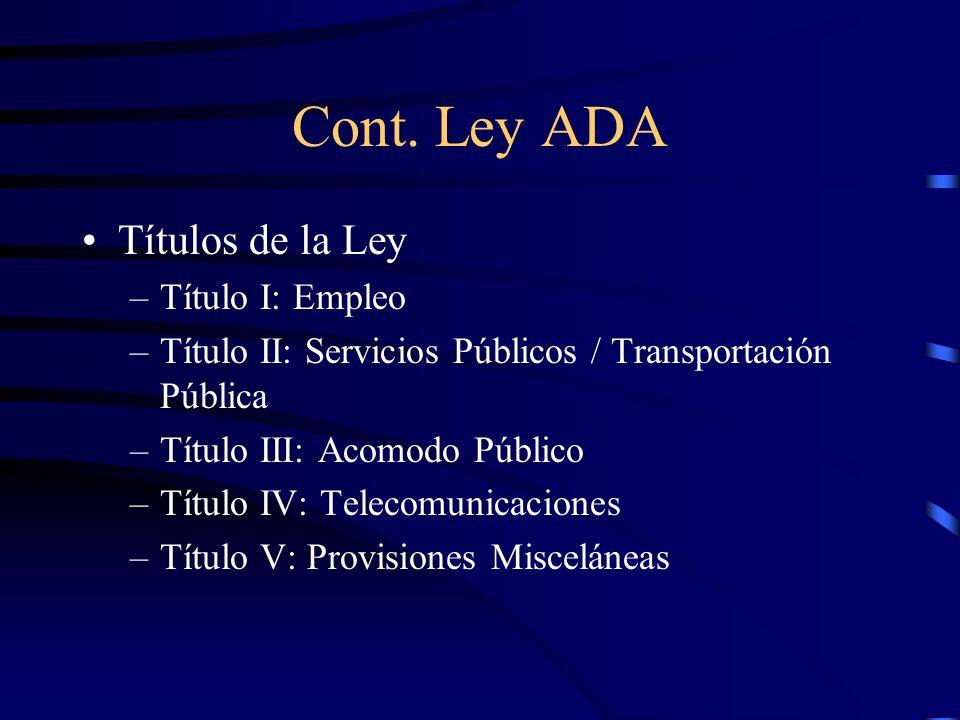 Cont. Ley ADA Títulos de la Ley Título I: Empleo