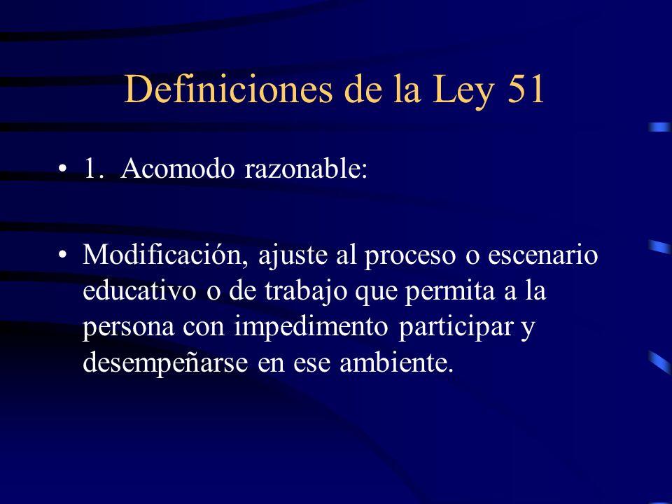 Definiciones de la Ley 51 1. Acomodo razonable: