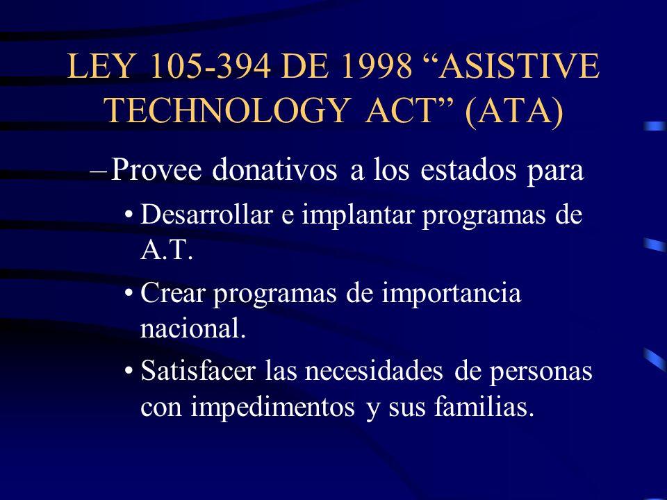 LEY 105-394 DE 1998 ASISTIVE TECHNOLOGY ACT (ATA)