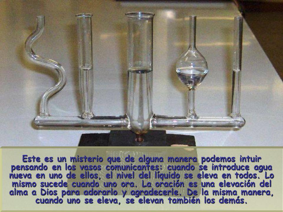 Este es un misterio que de alguna manera podemos intuir pensando en los vasos comunicantes: cuando se introduce agua nueva en uno de ellos, el nivel del líquido se eleva en todos.