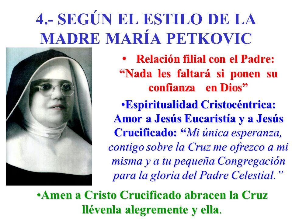 4.- SEGÚN EL ESTILO DE LA MADRE MARÍA PETKOVIC