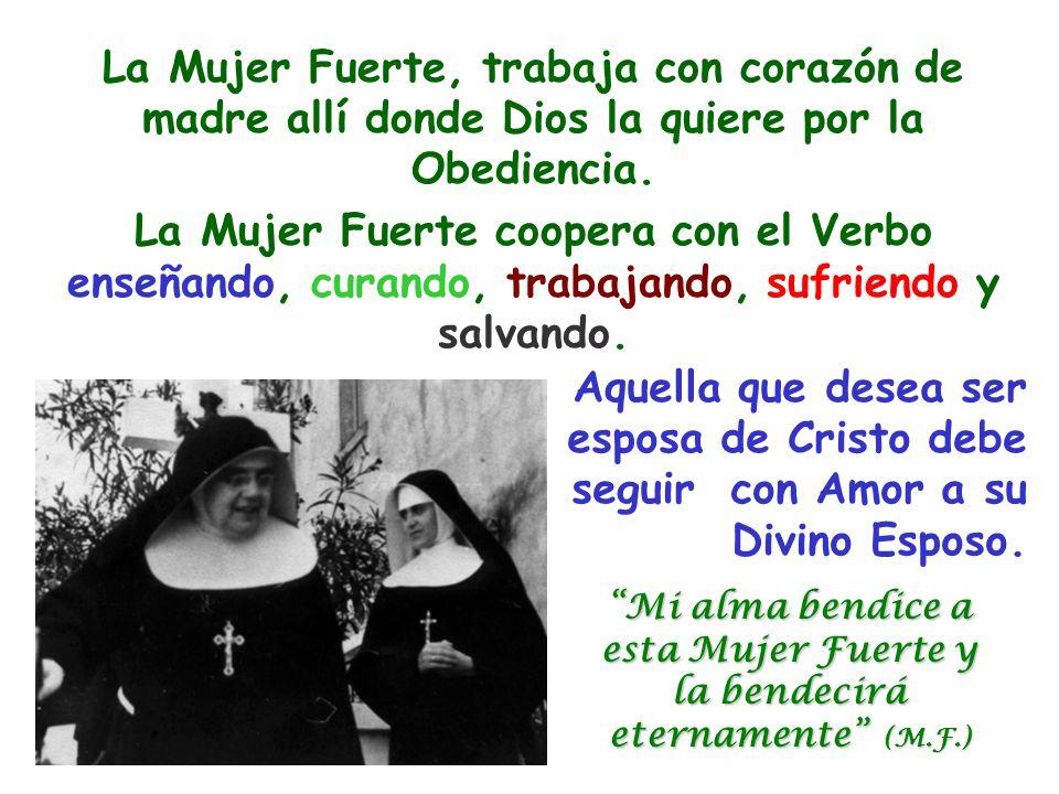 La Mujer Fuerte, trabaja con corazón de madre allí donde Dios la quiere por la Obediencia.