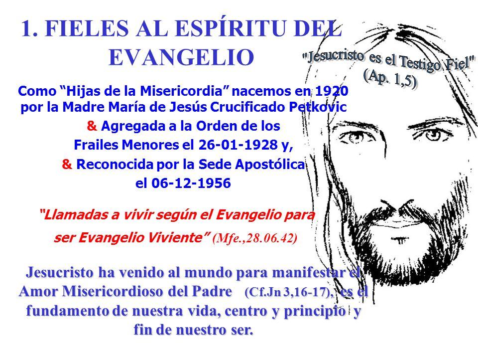 1. FIELES AL ESPÍRITU DEL EVANGELIO