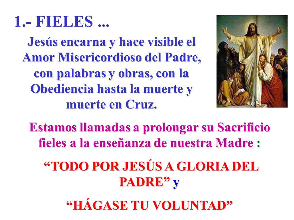 TODO POR JESÚS A GLORIA DEL PADRE y