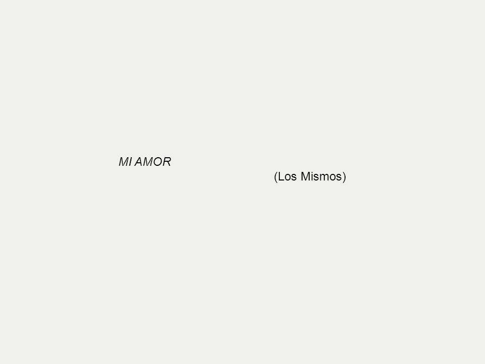 MI AMOR (Los Mismos)
