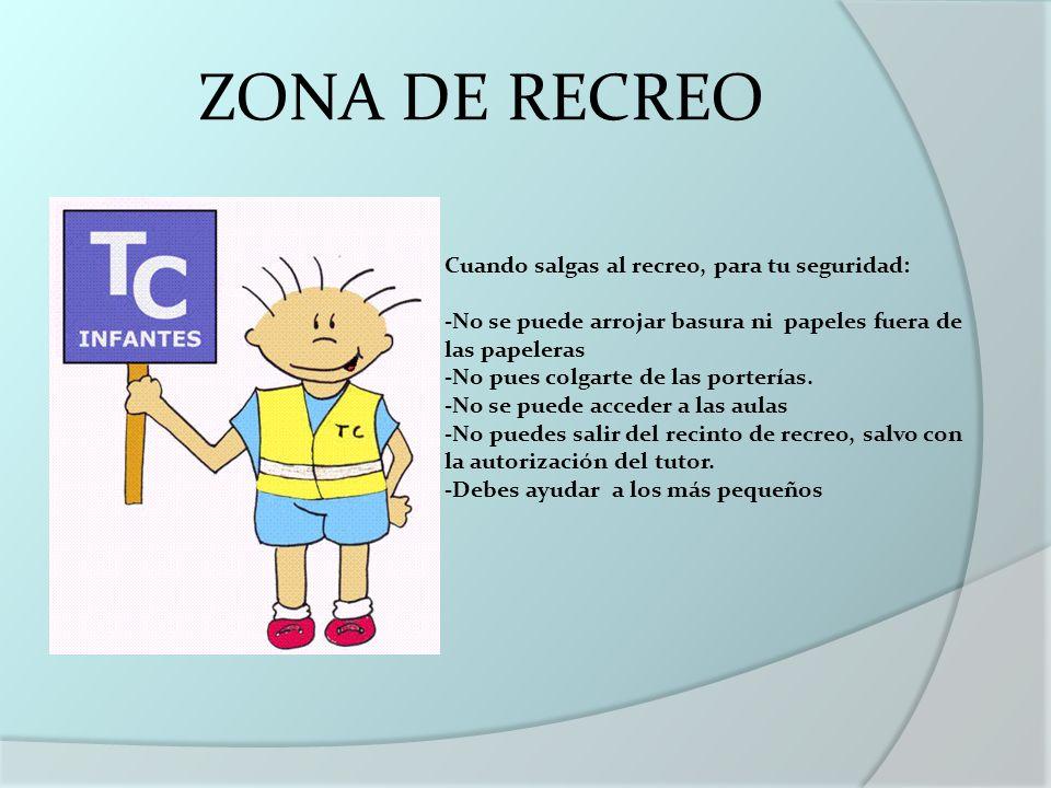 ZONA DE RECREO Cuando salgas al recreo, para tu seguridad: