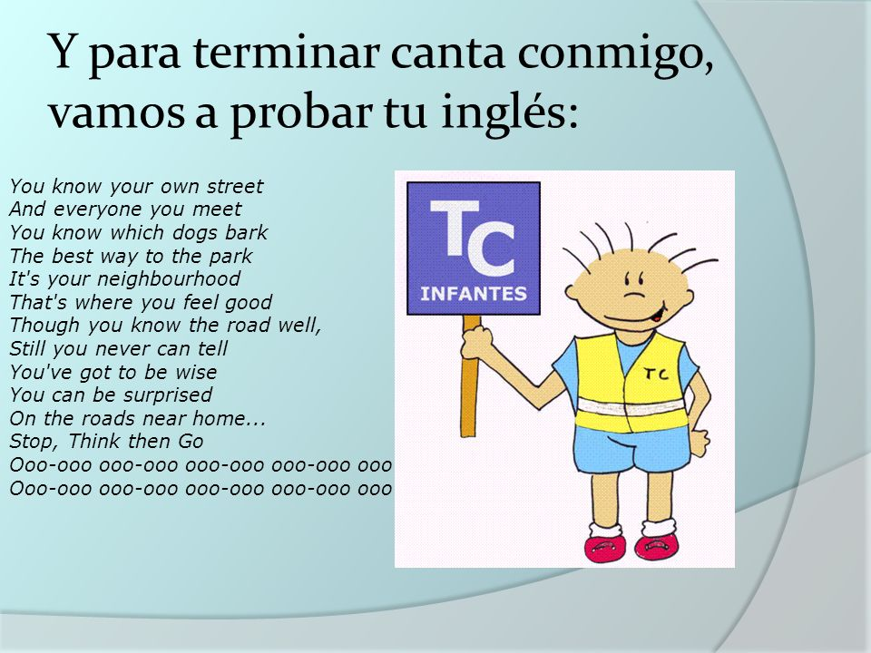 Y para terminar canta conmigo, vamos a probar tu inglés: