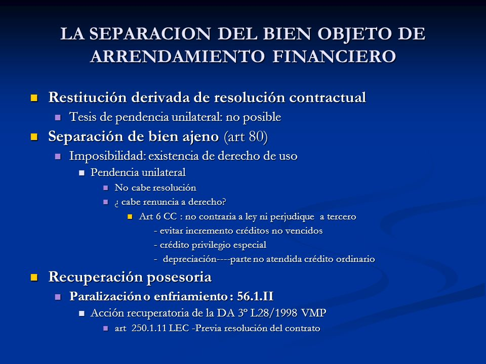 LA SEPARACION DEL BIEN OBJETO DE ARRENDAMIENTO FINANCIERO