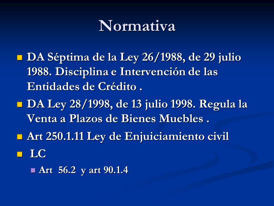 Normativa DA Séptima de la Ley 26/1988, de 29 julio 1988. Disciplina e Intervención de las Entidades de Crédito .