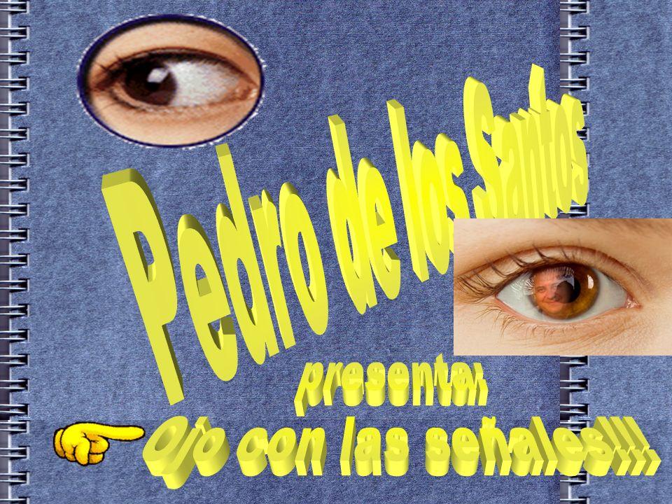 Pedro de los Santos presenta: Ojo con las señales!!!