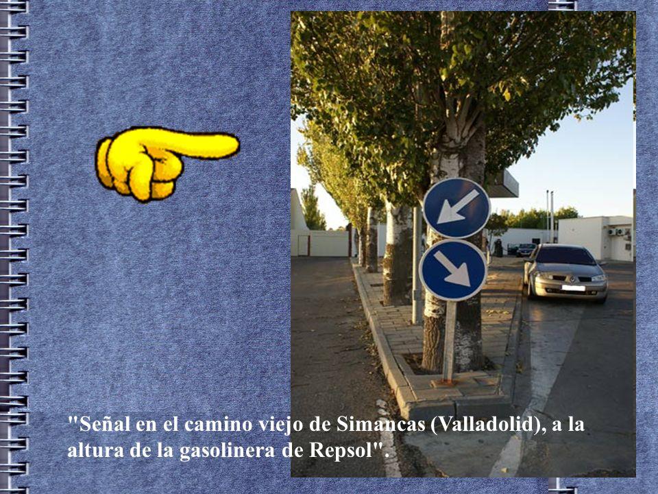 Señal en el camino viejo de Simancas (Valladolid), a la altura de la gasolinera de Repsol .