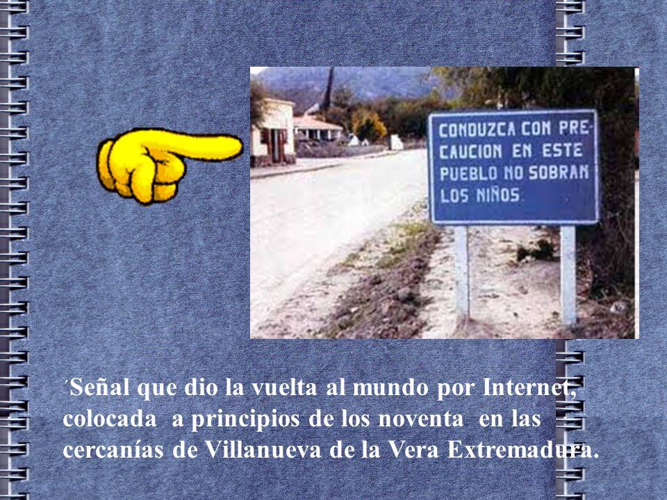´Señal que dio la vuelta al mundo por Internet, colocada a principios de los noventa en las cercanías de Villanueva de la Vera Extremadura.