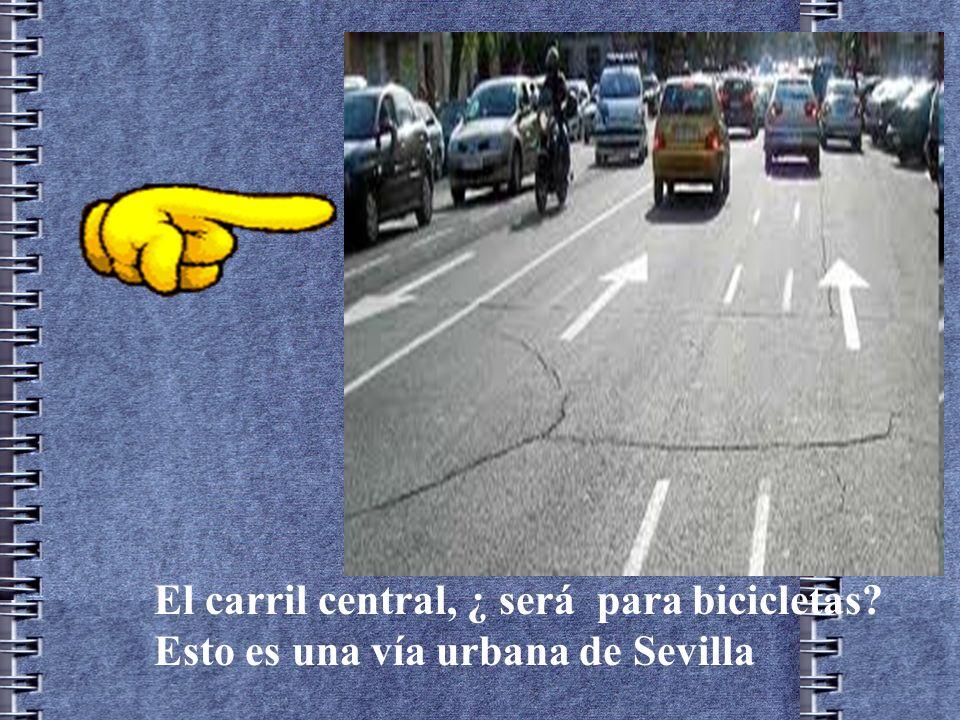 El carril central, ¿ será para bicicletas