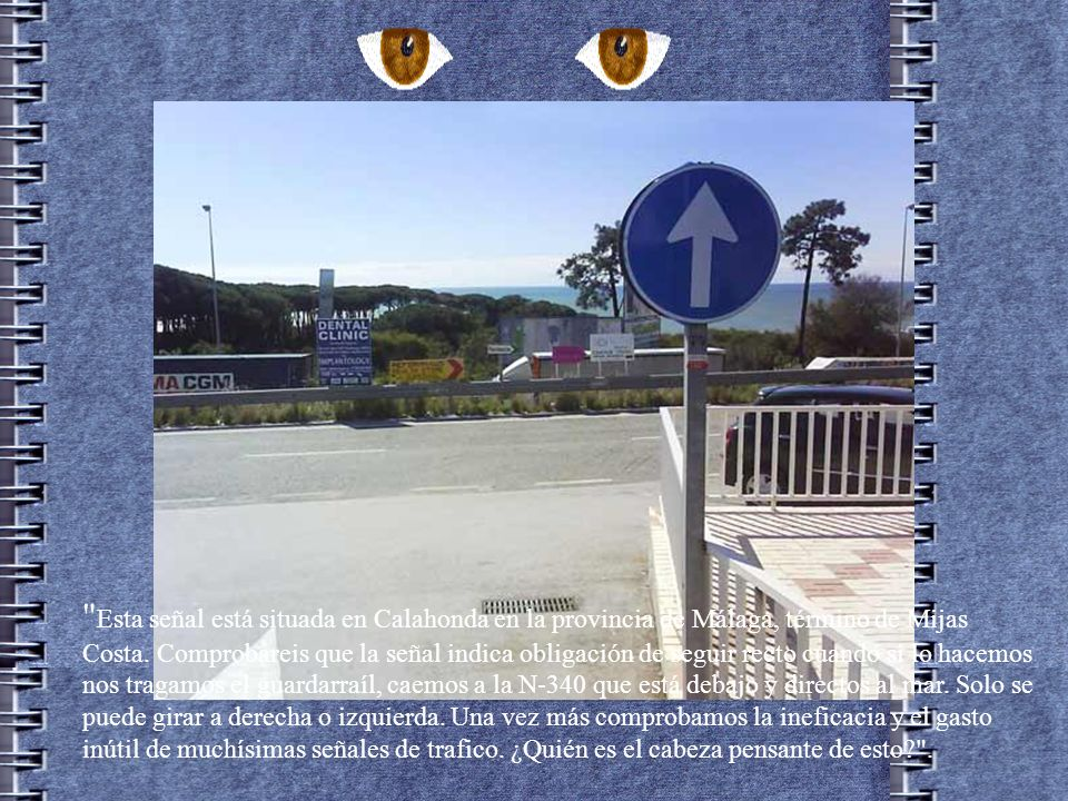 Esta señal está situada en Calahonda en la provincia de Málaga, término de Mijas Costa.