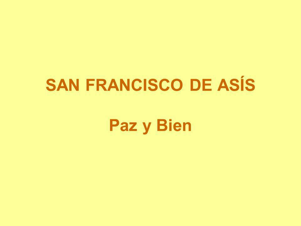 SAN FRANCISCO DE ASÍS Paz y Bien