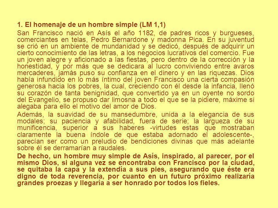 1. El homenaje de un hombre simple (LM 1,1)