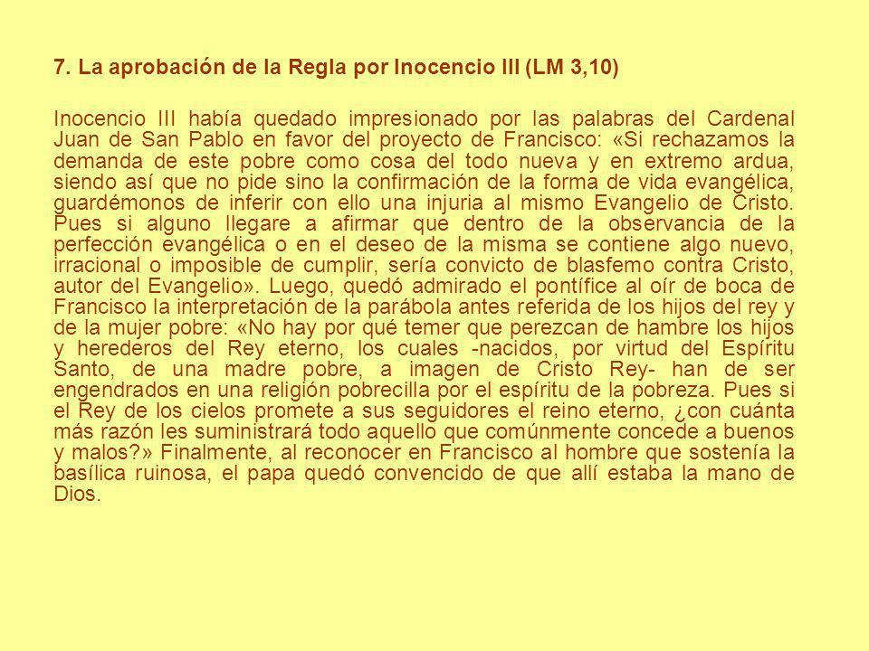 7. La aprobación de la Regla por Inocencio III (LM 3,10)