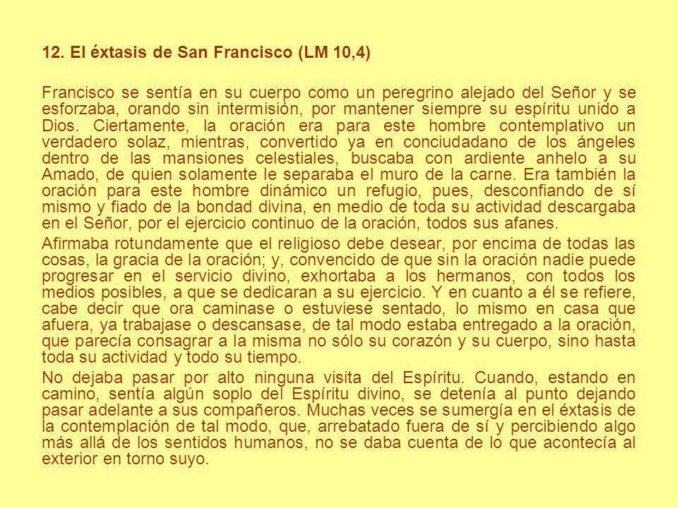 12. El éxtasis de San Francisco (LM 10,4)