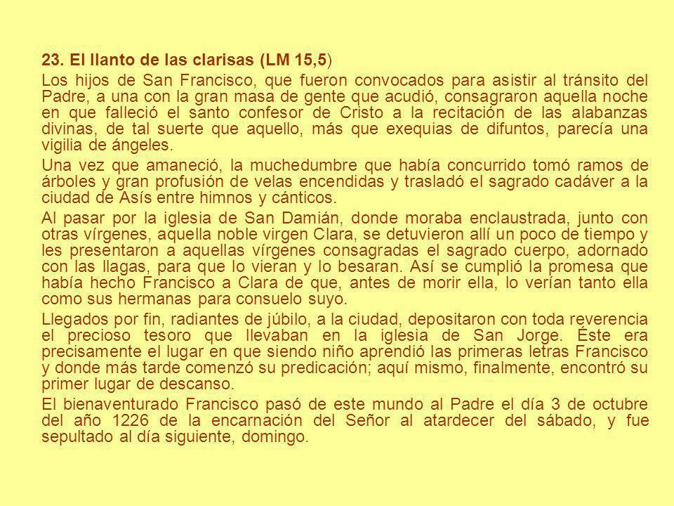 23. El llanto de las clarisas (LM 15,5)