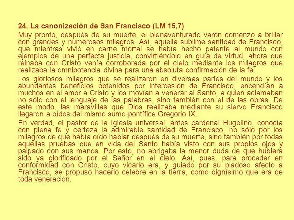 24. La canonización de San Francisco (LM 15,7)