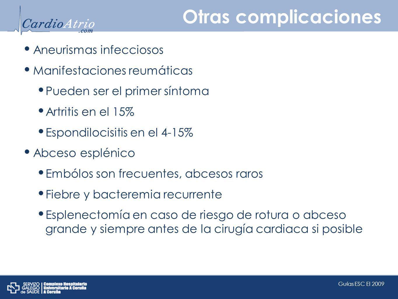 Otras complicaciones Aneurismas infecciosos Manifestaciones reumáticas