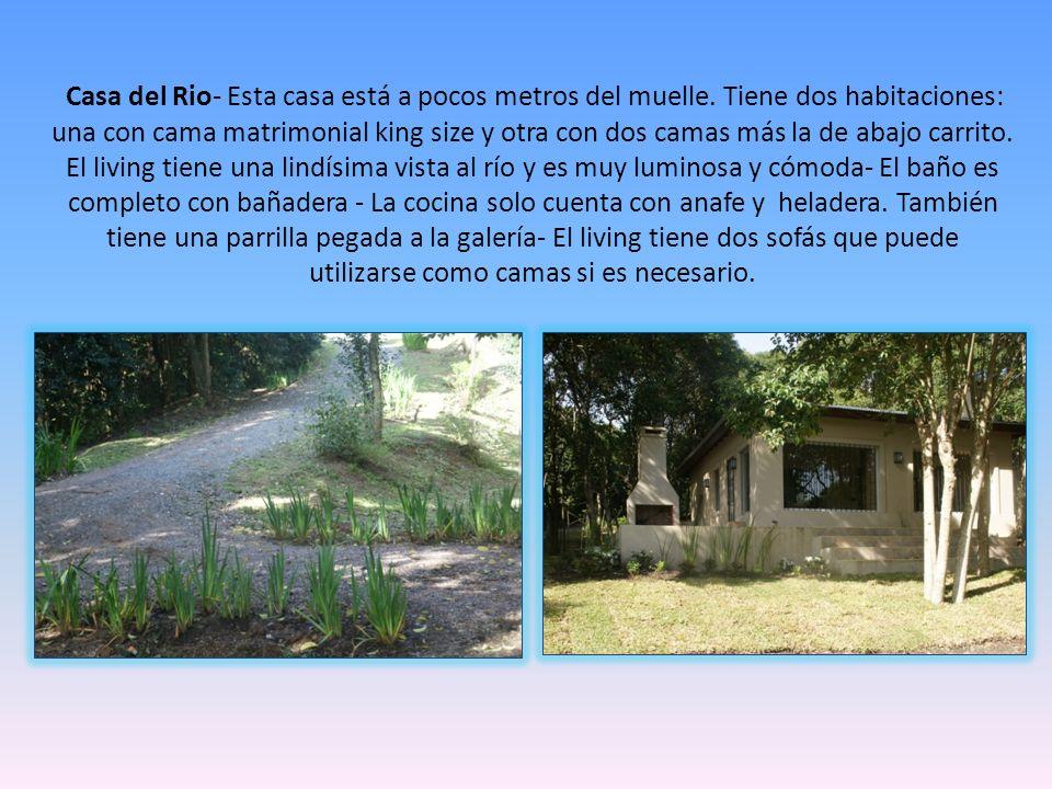 Casa del Rio- Esta casa está a pocos metros del muelle