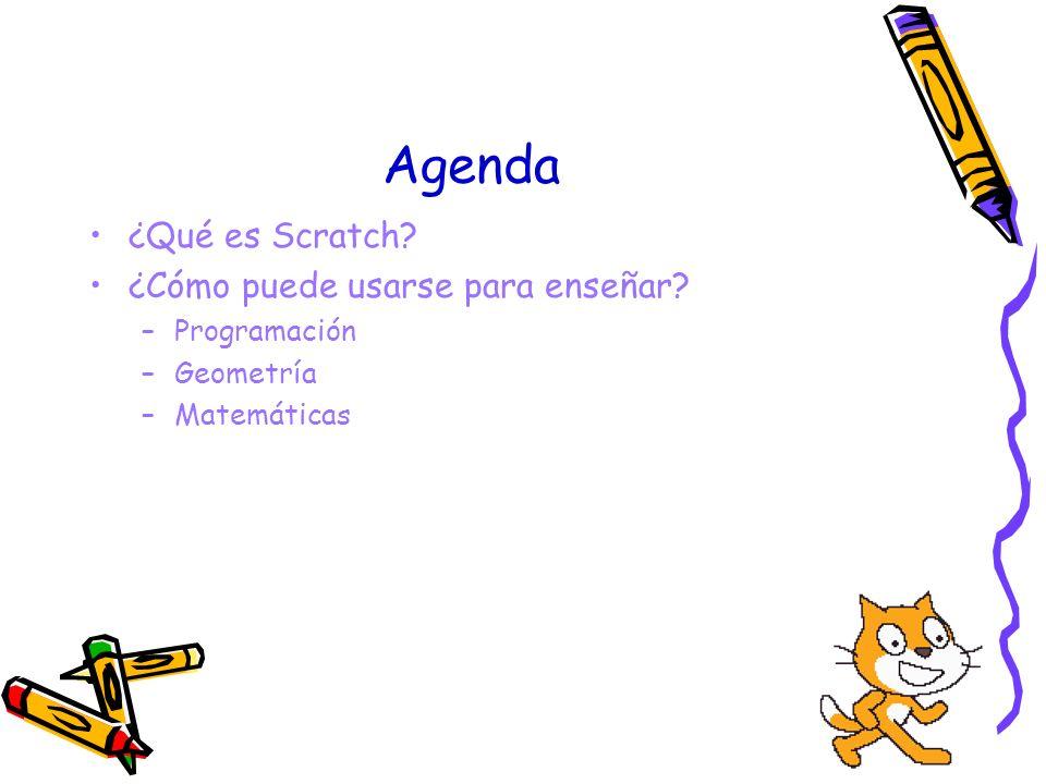 Agenda ¿Qué es Scratch ¿Cómo puede usarse para enseñar Programación