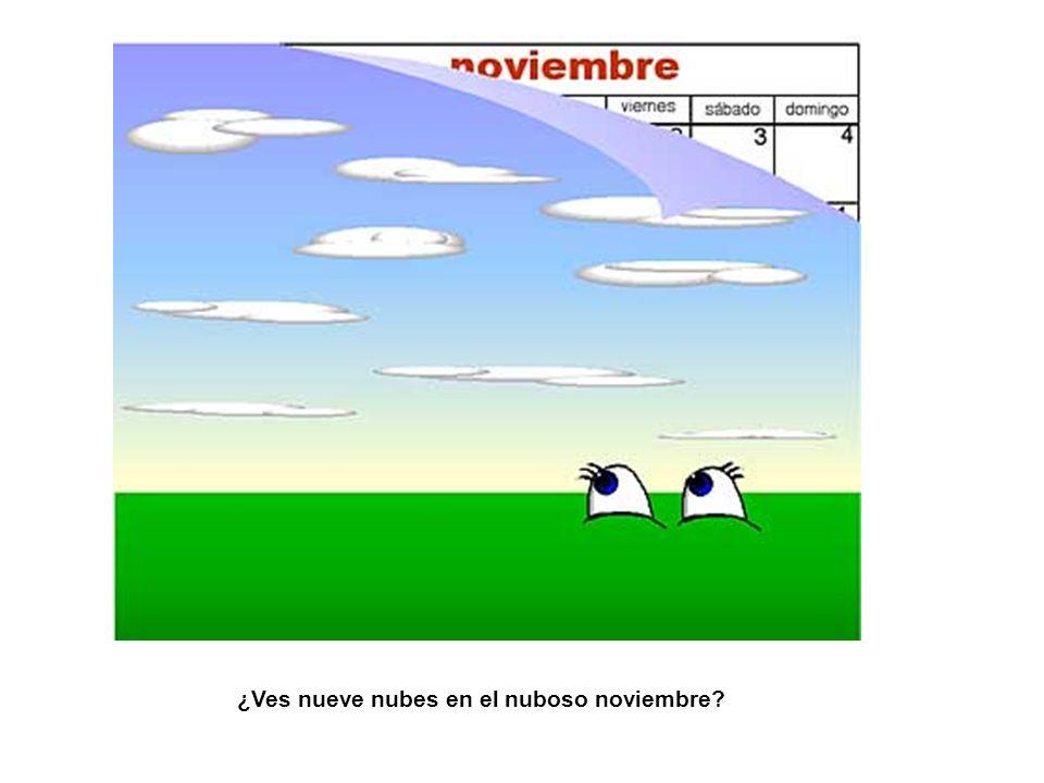 ¿Ves nueve nubes en el nuboso noviembre
