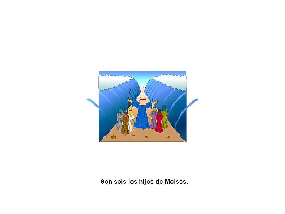 Son seis los hijos de Moisés.