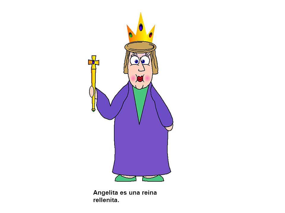 Angelita es una reina rellenita.