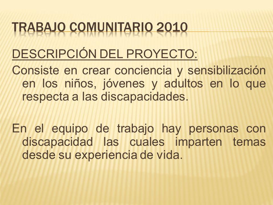 Trabajo comunitario 2010 DESCRIPCIÓN DEL PROYECTO: